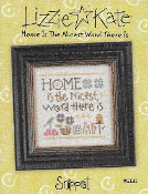 Lizzie Kate Snippet Home Is the Nicest Word There Is counted cross stitch pattern