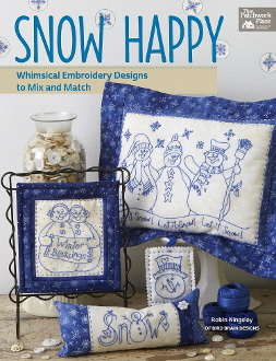 Snow Happy Whimsical Embroidery Designs to mix and match - That Patchwork Place Book - Robin Kingsley